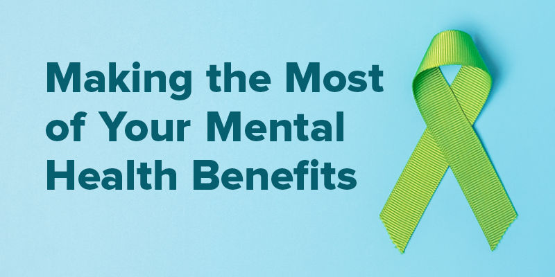 """A green ribbon for Mental Health Awareness Month with the text """"Making the most of your mental health benefits."""""""