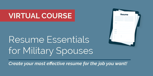 """Illustration of a resume with the text: """"Virtual Course: Resume Essentials for Military Spouses. Create your most effective resume for the job you want!"""""""