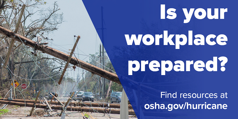 Is your workplace prepared? Get resources at osha.gov/hurricane.