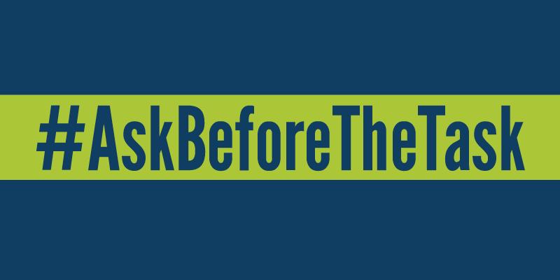 #AskBeforeTheTask