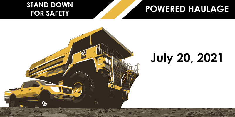 Graphic showing powered haulage vehicles with the text Stand Down for Safety, Powered Haulage, July 20